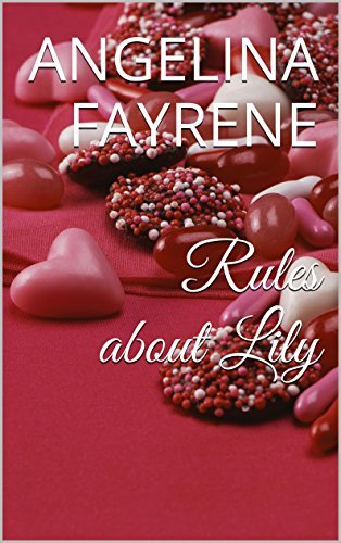 Rules about Lily  by  Angelina Fayrene