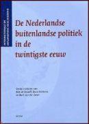 De Nederlandse buitenlandse politiek in de twintigste eeuw Bob de Graaff