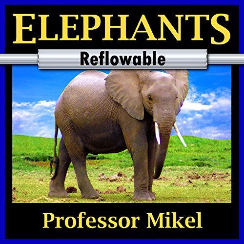 Elephants: A Picture Book of Amazing Nature Facts for Kids (Astounding Animals #2 - Reflowable) Professor Mikel