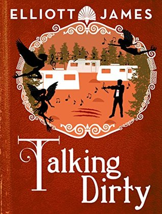 Talking Dirty  by  Elliott James