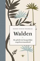 Walden: en de plicht tot burgerlijke ongehoorzaamheid Henry David Thoreau