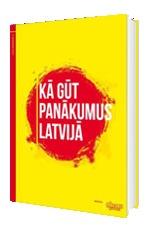 Kā gūt panākumus Latvijā Kārlis Sīmanis