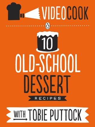 VideoCook: 10 Old-School Dessert Recipes Puttock Tobie