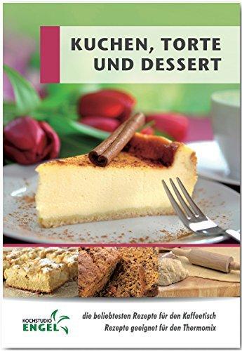 Kuchen, Torte und Dessert: Rezepte geeignet für den Thermomix  by  Marion Möhrlein-Yilmaz