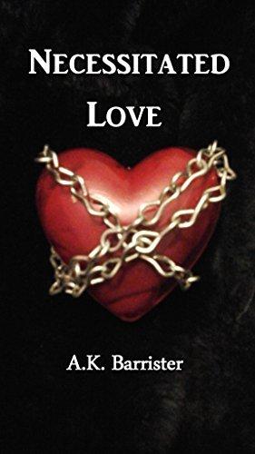 Necessitated Love (Edangered Heart Book 1) A.K. Barrister