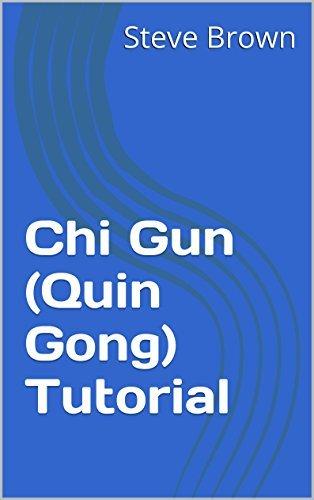 Chi Gun (Quin Gong) Tutorial (Taichi and Chu Gun Book 1)  by  Steve Brown