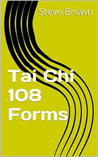 Tai Chi 108 Forms (Tai Chi and Chi Gun Book 9) Steve Brown