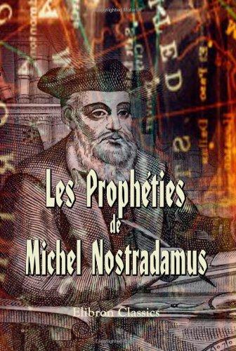 Les Prophéties de M. Nostradamus  by  Michel Nostradamus