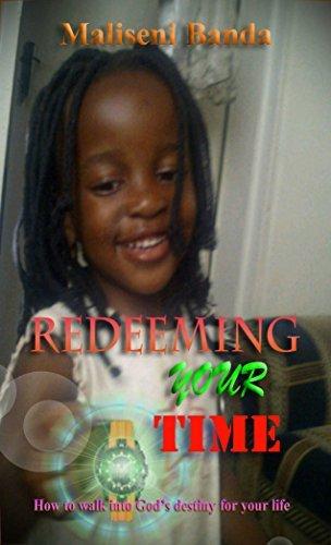 REDEEMING YOUR TIME Maliseni Banda