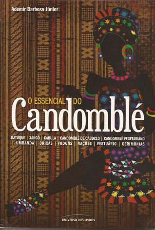 O Essencial do Candomblé Ademir Barbosa Júnior