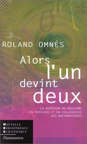 Alors lun devint deux Roland Omnès