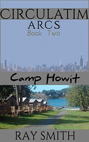 Camp Howit (Circulatim Arcs Book 2)  by  Ray Smith