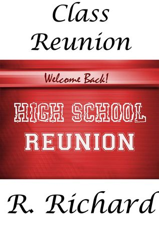 Class Reunion  by  R. Richard