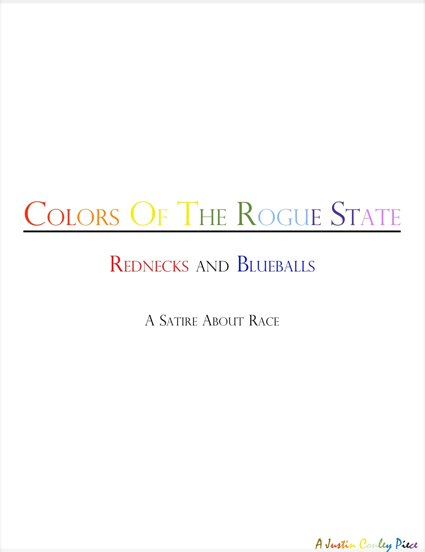 Colors of the Rogue State: Rednecks and Blueballs  by  Justin Conley