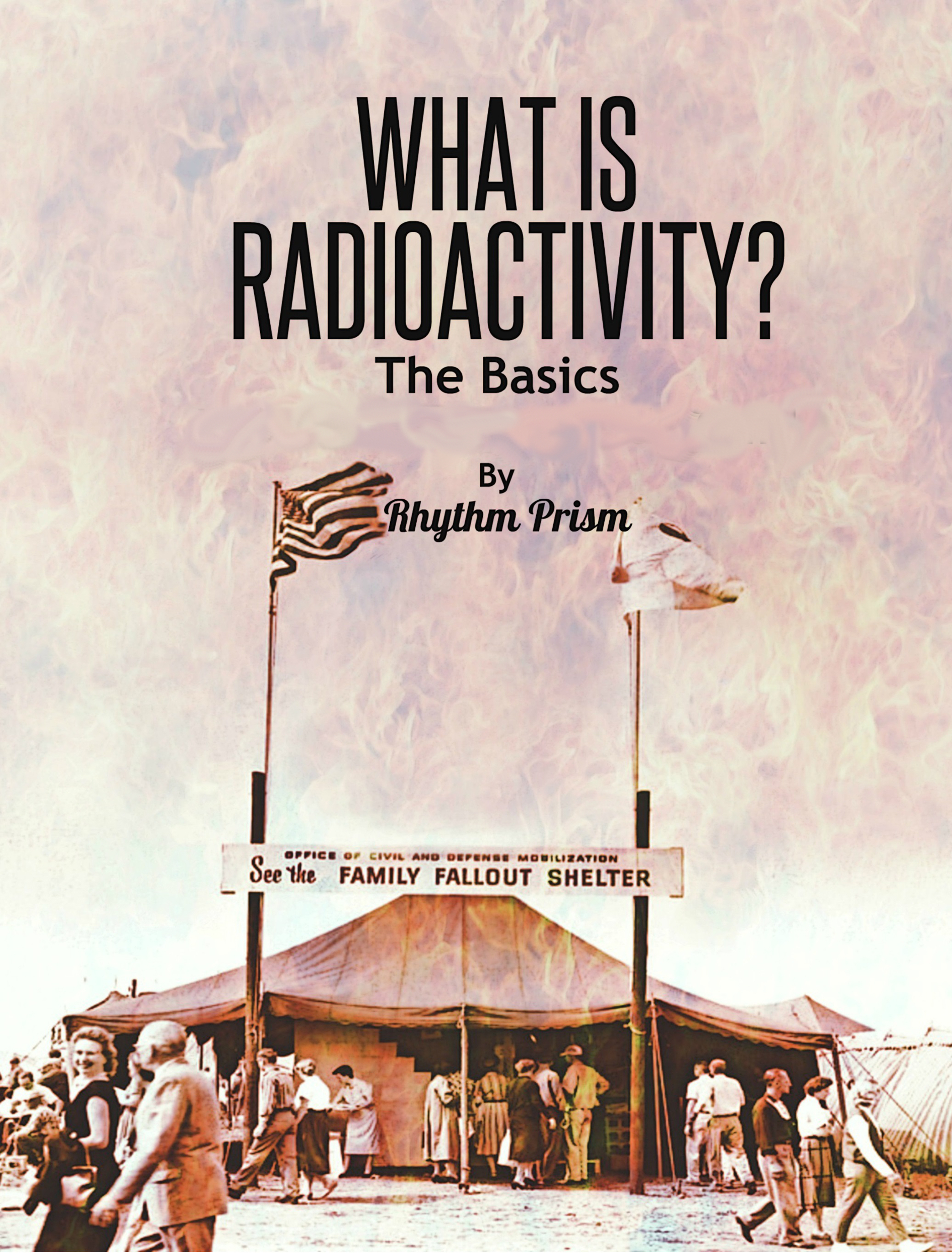 What Is Radioactivity? The Basics  by  Rhythm Prism