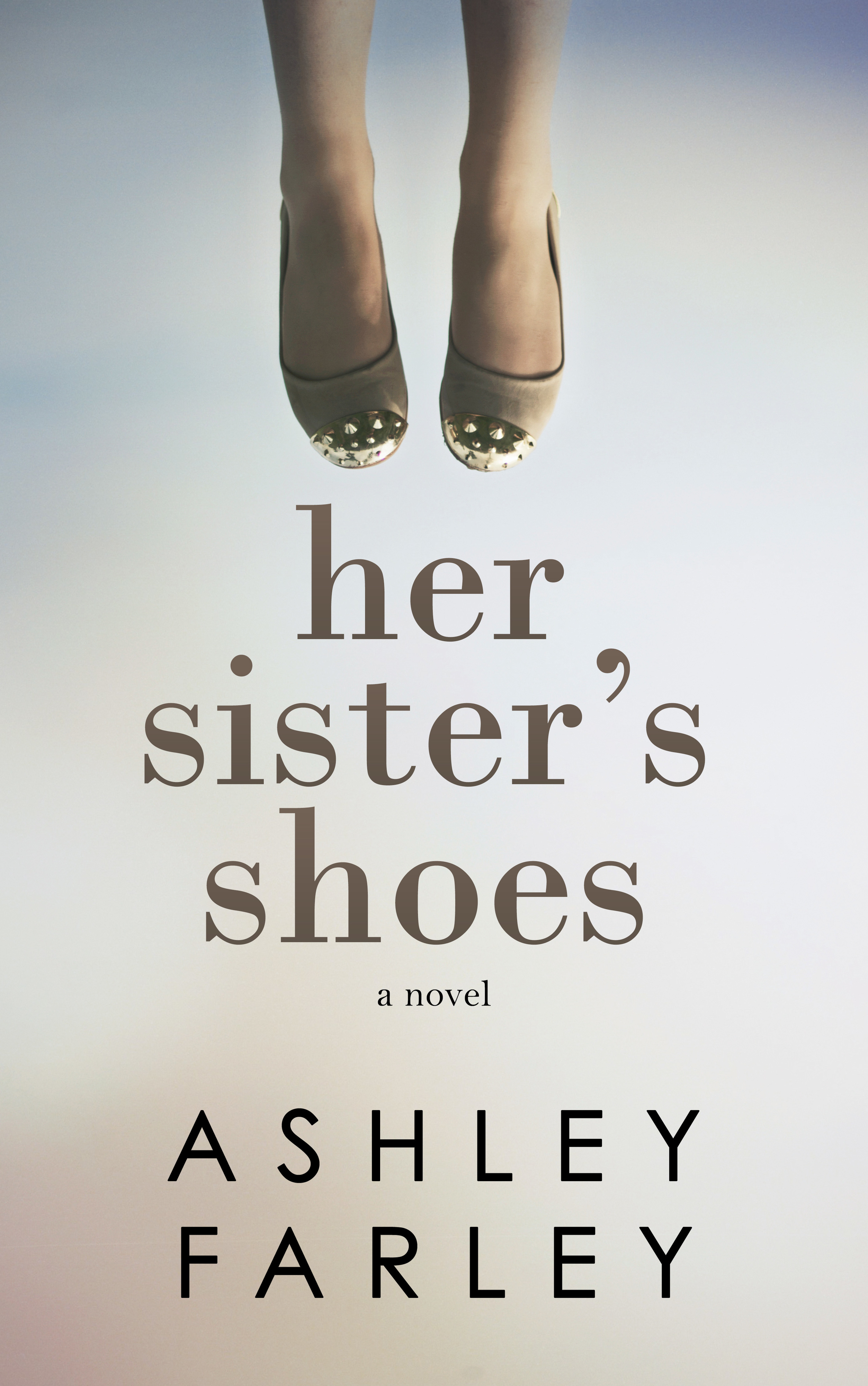 Her Sisters Shoes  by  Ashley Farley