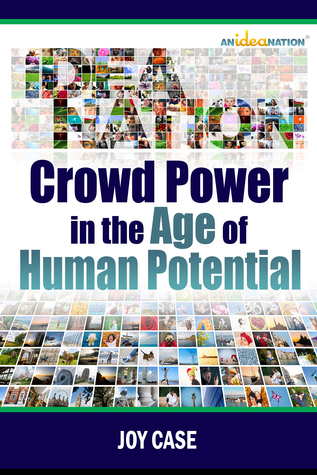 Crowd Power in the Age of Human Potential Joy Case