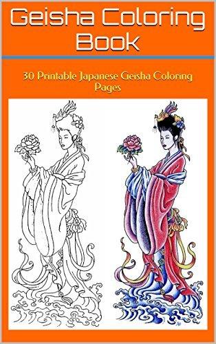Geisha Coloring Book: 30 Printable Japanese Geisha Coloring Pages  by  Mickey Mud