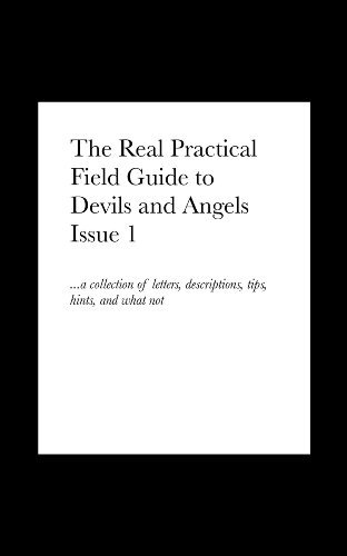 The Real Practical Field Guide to Devils and Angels Issue 1 ...a collection of letters, descriptions, tips, hints, and what not  by  Nathan Treat