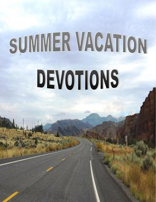Summer Vacation Devotions  by  Tyrean Martinson