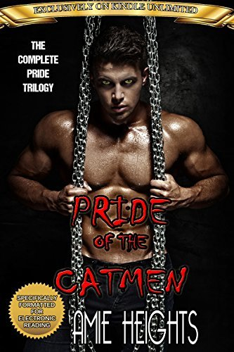 The Pride of the Cat Men: A Shifter Romance Collection  by  Amie Heights