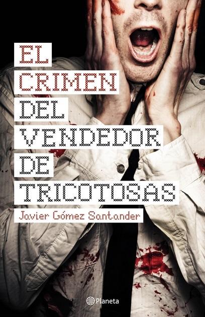 El crimen del vendedor de tricotosas  by  Javier Gómez Santander