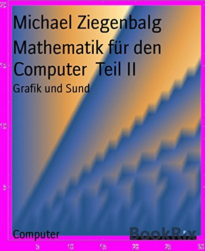 Mathematik für den Computer Teil II: Grafik und Sund Michael Ziegenbalg