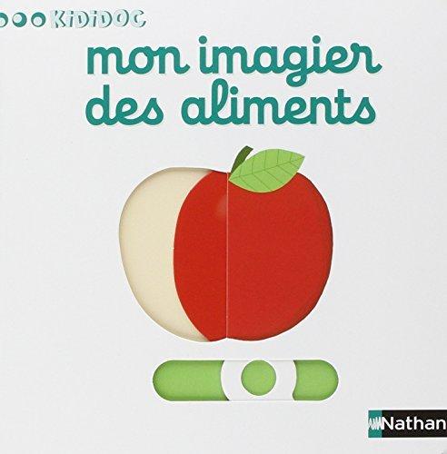 Mon imagier des aliments Nathalie Choux