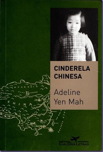 Cinderela Chinesa: a história secreta de uma filha renegada  by  Adeline Yen Mah