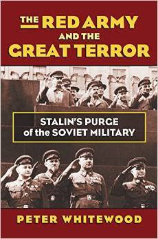 The Red Army and the Great Terror: Stalins Purge of the Soviet Military  by  Peter Whitewood