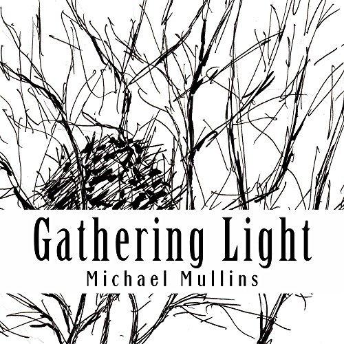 Gathering Light Michael Mullins