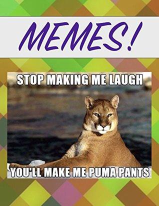 Memes!  by  Poo MyPantz