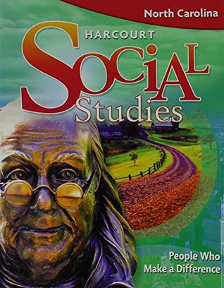 Harcourt Social Studies North Carolina: Se Peo Who Make a Diff(repl)Grade 3 2009  by  Harcourt School Publishers