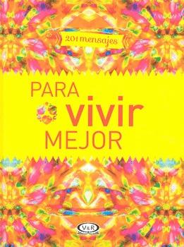 201 Mensajes Para Vivir Mejor  by  Diana Lerner