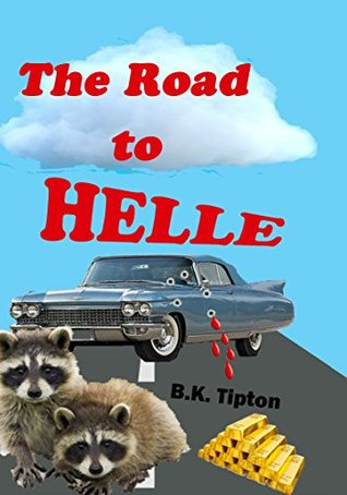 The Road To Helle (Living Helle Book 1) B. Tipton
