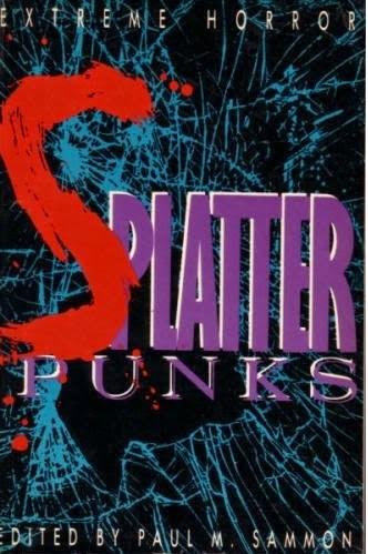 Splatter-Punks: The Definitive Anthology  by  Paul M. Sammon