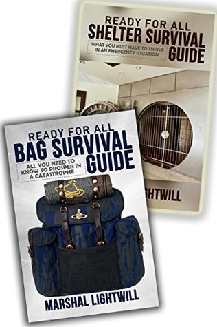SURVIVE All Crisis Bag & Shelter Prepper Guides BOX SET: Survivalist Preparation Security For any Catastrophic Events (survivalist handbook, survival handbook, ... Be prepared, Preparedness, Epidemic) Marshal Lightwill