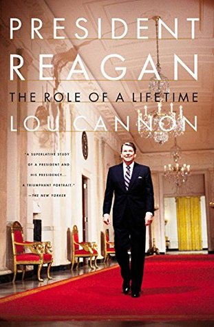 President Reagan: The Role Of A Lifetime  by  Lou Cannon