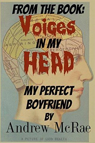 Voices in my Head: My Perfect Boyfriend Andrew McRae