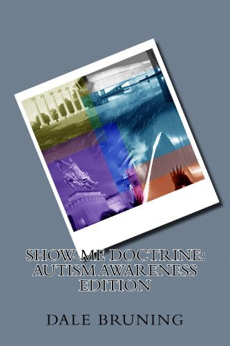 Show-Me Doctrine: Autism Awareness Edition (Show-Me Doctrine Literary Magazine Book 3) Dale Bruning