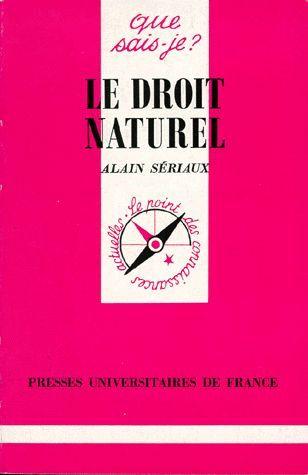 Le droit naturel Alain Sériaux