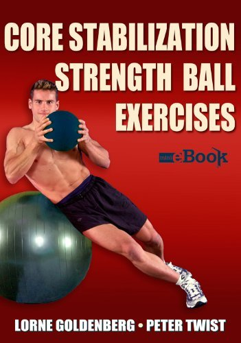 Core Stabilization Strength Ball Exercises  by  Lorne Goldenberg