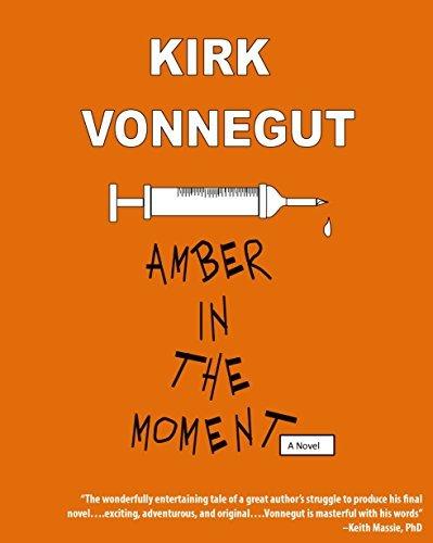Amber in the Moment Kirk Vonnegut