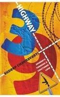 Highway 3: Journeys through a Fractured Land Sudeep Chakravarti