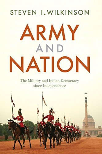 Army and Nation: The Military and Indian Democracy Since Independence Steven I. Wilkinson