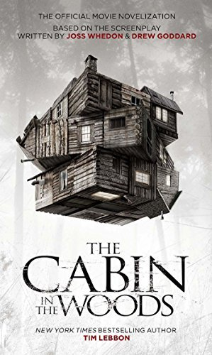 The Cabin in the Woods - The Official Movie Novelization  by  Tim Lebbon