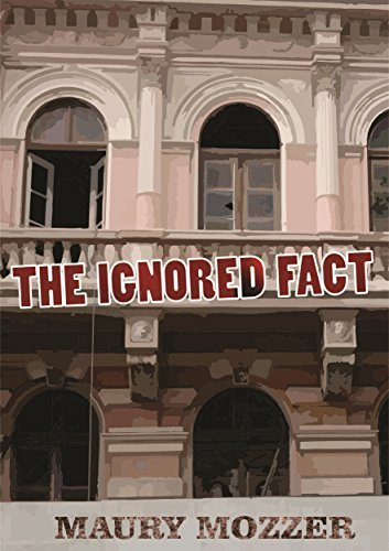 The Ignored Fact  by  Maury Mozzer