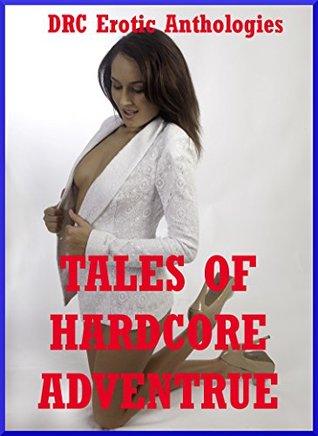 Tales of Hardcore Adventure: Twenty Explicit Erotica Stories  by  Connie Hastings