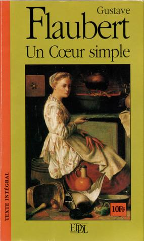 Un coeur simple Suivi de La légende de saint Julien lHospitalier  by  Gustave Flaubert