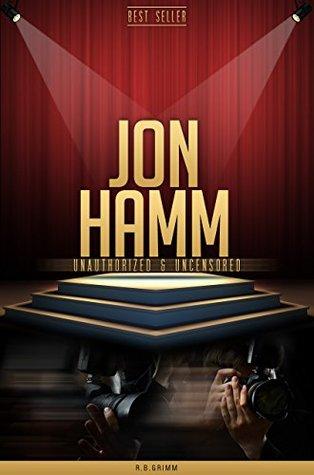 Jon Hamm Unauthorized & Uncensored R.B. Grimm